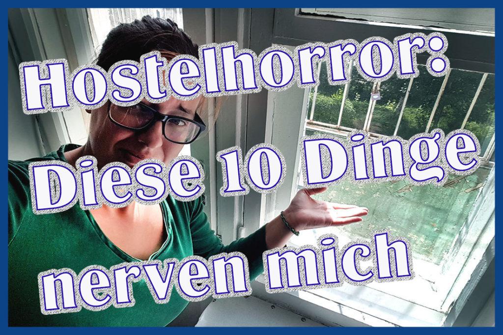 Hostelhorror: Diese 10 Dinge nerven mich